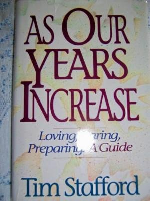 9780310328407: As Our Years Increase: Loving, Caring, Preparing : A Guide