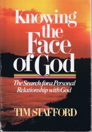 9780310328506: Knowing the Face of God: The Search for a Personal Relationship with God