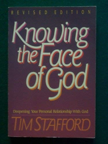 9780310328513: Knowing the Face of God: Deepening Your Personal Relationship with God