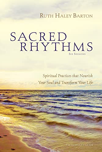 9780310328810: Sacred Rhythms Participant's Guide: Spiritual Practices that Nourish Your Soul and Transform Your Life