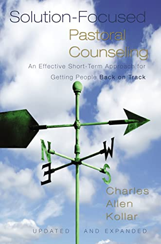 9780310329299: Solution-Focused Pastoral Counseling: An Effective Short-Term Approach for Getting People Back on Track