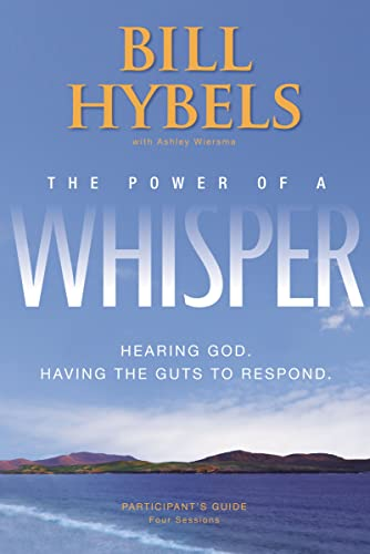9780310329480: The Power of a Whisper Participant's Guide: Hearing God, Having the Guts to Respond