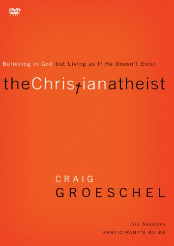 The Christian Atheist: Believing in God but Living As If He Doesn't Exist The Christian ...
