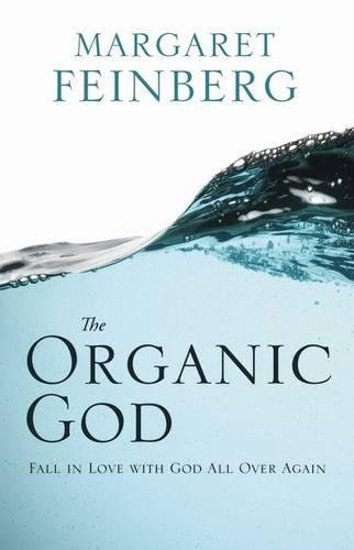 9780310329862: The Organic God: Fall in Love with God All Over Again
