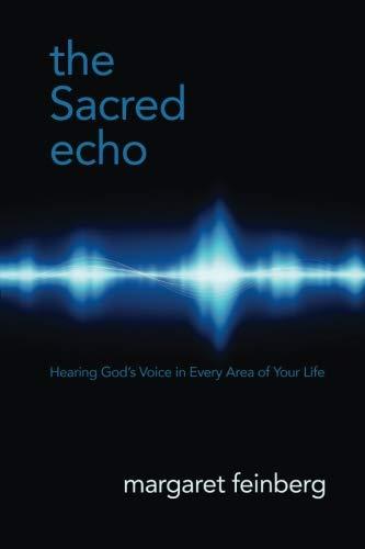 The Sacred Echo: Feinberg, Margaret