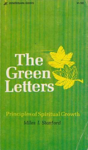 The Green Letters: Principles of Spiritual Growth: Stanford, Miles J.