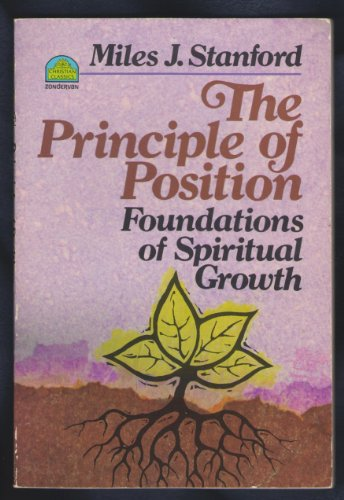 9780310330219: The Principle of Position: Foundations of Spiritual Growth