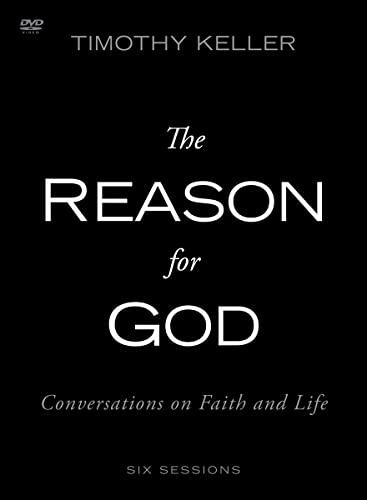The Reason for God: A DVD Study: Conversations on Faith and Life: Keller, Timothy