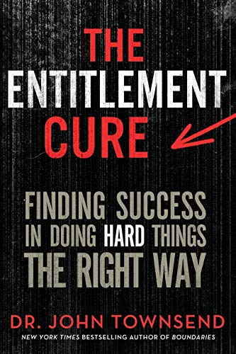 9780310330783: The Entitlement Cure: Finding Success in Doing Hard Things the Right Way