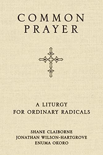 9780310330943: Common Prayer: A Liturgy for Ordinary Radicals