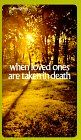When Loved Ones are Taken By Death [religious Readings, Inspiration, Devotion, Study, Worship, ...