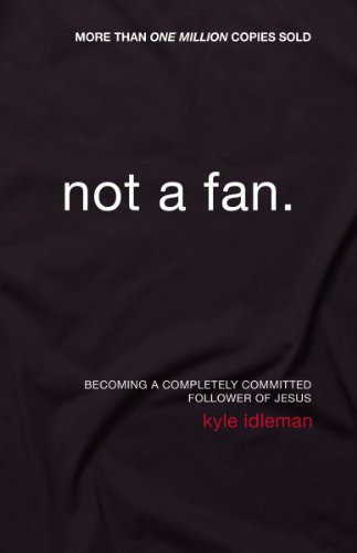 9780310331933: Not a Fan: Becoming a Completely Committed Follower of Jesus