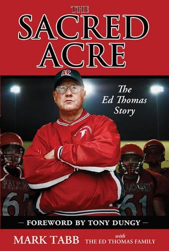 9780310332190: The Sacred Acre: The Ed Thomas Story