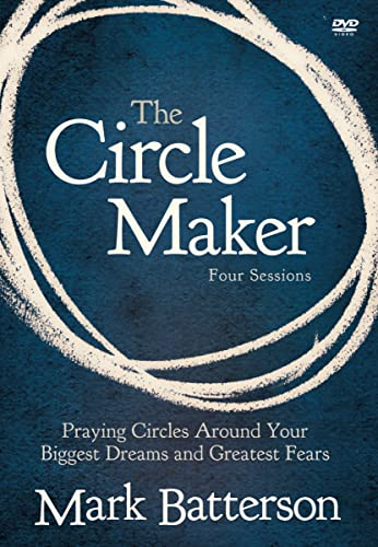 9780310333081: The Circle Maker Video Study: Praying Circles Around Your Biggest Dreams and Greatest Fears