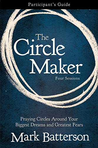 9780310333098: The Circle Maker Participant's Guide: Praying Circles Around Your Biggest Dreams and Greatest Fears