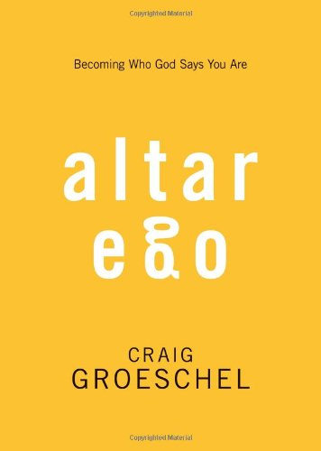 9780310333715: Altar Ego: Becoming Who God Says You Are