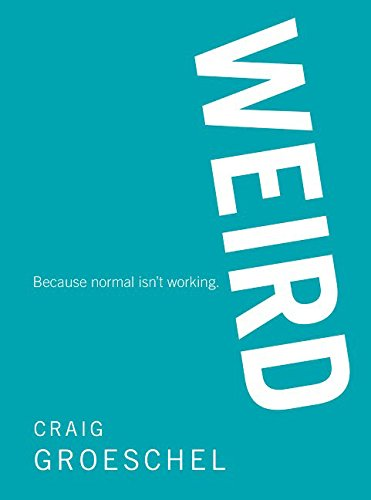 9780310334248: WEIRD: Because Normal Isn't Working