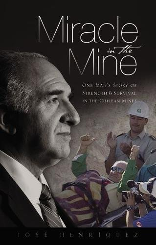 9780310334941: Miracle in the Mine: One Man's Story of Strength and Survival in the Chilean Mines