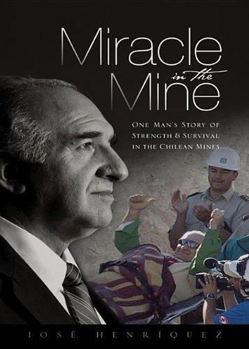 9780310334965: Miracle in the Mine: One Man's Story of Strength and Survival in the Chilean Mines