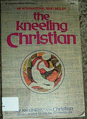 9780310334972: The Kneeling Christian