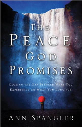 9780310335030: The Peace God Promises: Closing the Gap Between What You Experience and What You Long For