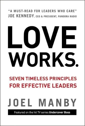 9780310335672: Love Works: Seven Timeless Principles for Effective Leaders