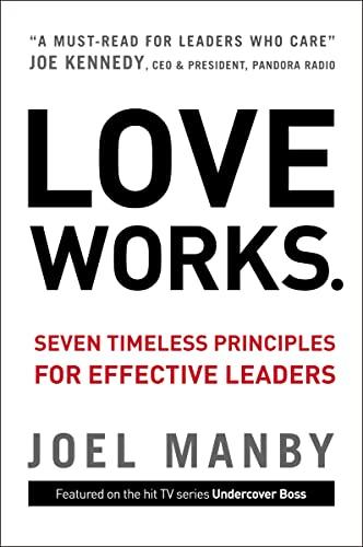 9780310335689: Love Works: Seven Timeless Principles for Effective Leaders