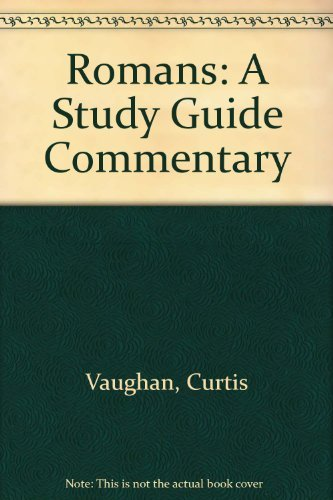 Romans: A Study Guide Commentary (Study Guide Series) (0310335736) by Curtis Vaughan; Bruce Corley