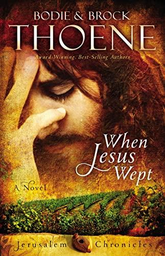 9780310335931: When Jesus Wept (The Jerusalem Chronicles)