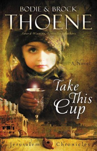 9780310335993: Take This Cup (The Jerusalem Chronicles)