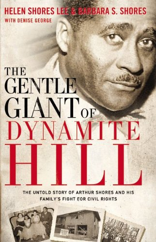 9780310336204: The Gentle Giant of Dynamite Hill: The Untold Story of Arthur Shores and His Family's Fight for Civil Rights