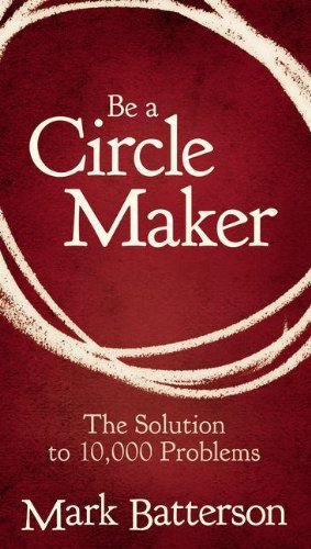 9780310336365: Be a Circle Maker: The Solution to 10,000 Problems
