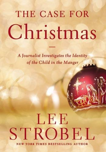 9780310337669: The Case for Christmas: A Journalist Investigates the Identity of the Child in the Manger