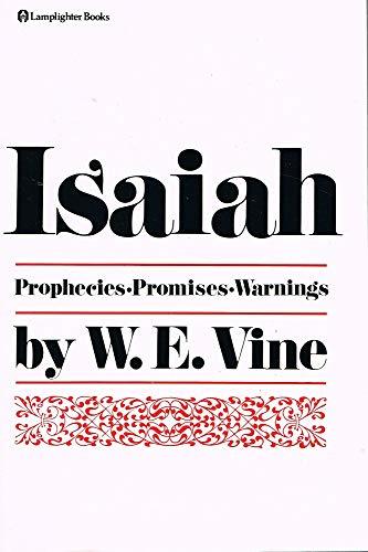 Isaiah: Prophecies Promises Warnings: Vine, W. E.