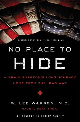 9780310338031: No Place to Hide: A Brain Surgeon's Long Journey Home from the Iraq War
