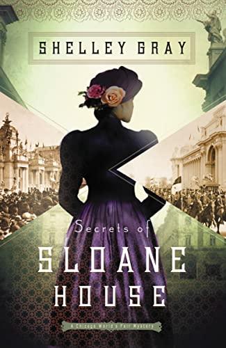9780310338529: Secrets of Sloane House (The Chicago World's Fair Mystery Series)