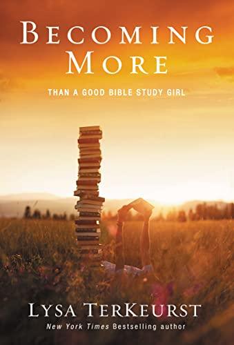 9780310338802: Becoming More Than a Good Bible Study Girl