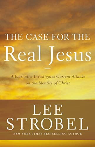 9780310339267: The Case for the Real Jesus: A Journalist Investigates Current Attacks on the Identity of Christ (Case for ... Series)