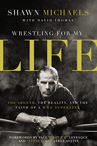 9780310340782: Wrestling for My Life: The Legend, the Reality, and the Faith of a WWE Superstar