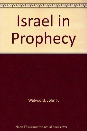 Israel in Prophecy: Walvoord, John F.