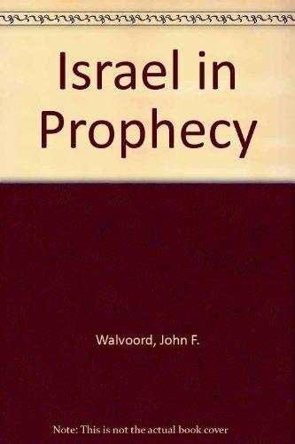 Israel in Prophecy (0310340810) by John F. Walvoord
