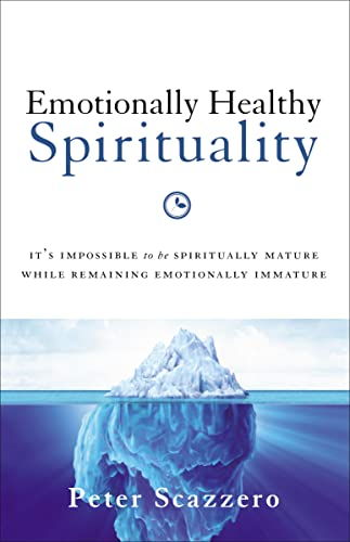 9780310342465: Emotionally Healthy Spirituality: It's Impossible to Be Spiritually Mature, While Remaining Emotionally Immature