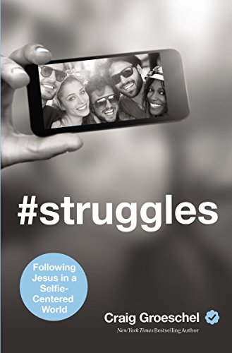 9780310343097: #Struggles: Following Jesus in a Selfie-Centered World