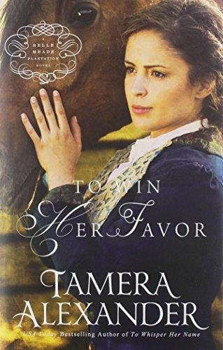 9780310343448: To Win Her Favor (A Belle Meade Plantation Novel)