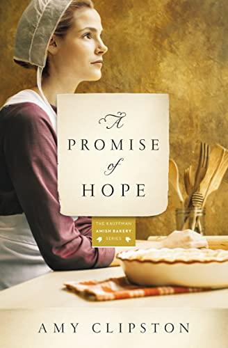 9780310344087: A Promise of Hope: A Novel (Kauffman Amish Bakery Series)