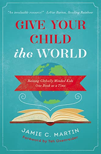 9780310344131: Give Your Child the World: Raising Globally Minded Kids One Book at a Time
