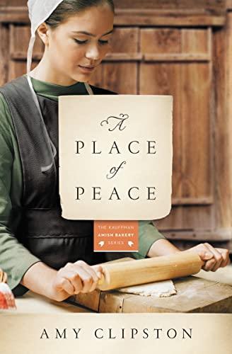 9780310344216: A Place of Peace: A Novel (Kauffman Amish Bakery Series)