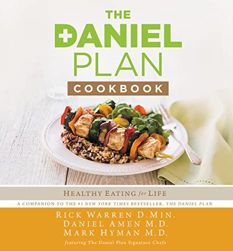 The Daniel Plan Cookbook: Healthy Eating for: Warren, Rick/ Amen,