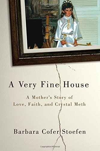9780310344414: A Very Fine House: A Mother's Story of Love, Faith, and Crystal Meth