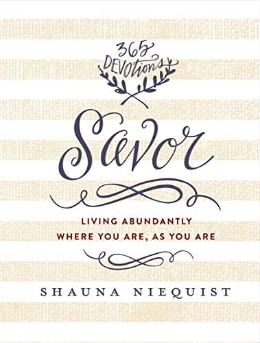 9780310344971: Savor: Living Abundantly Where You Are, As You Are